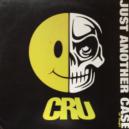 CRU ‎– Just Another Case