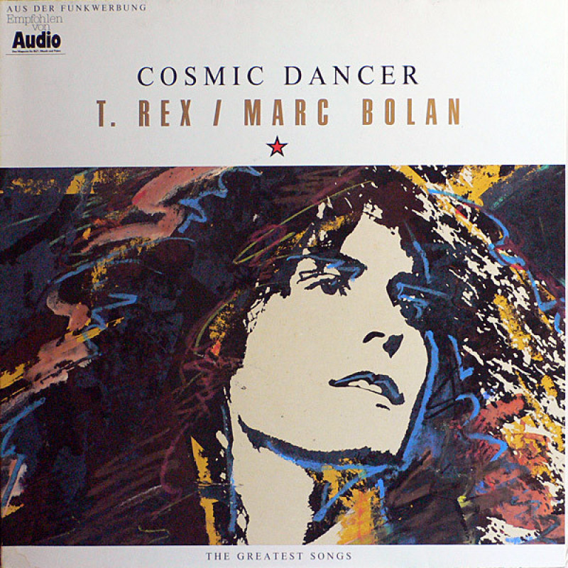 T. Rex / Marc Bolan – Cosmic Dancer (The Greatest Songs)