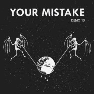 Your Mistake – Demo '13